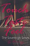 Touch, Taste, Feel: The Sovereign Series