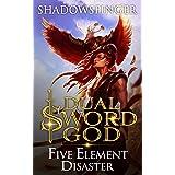 Dual Sword God: Book 8: Five Element Disaster