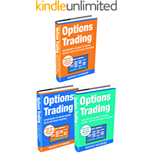 Trading and Investing: 3 books in 1: Beginners + Strategies + Advanced Guide to Make Money with Options Trading