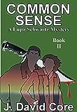 Common Sense: A Lupa Schwartz Mystery (Lupa Schwatz Mysteries Book 2)