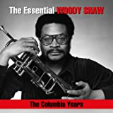 The Essential Woody Shaw / The Columbia Years