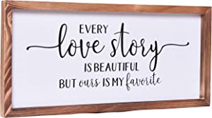 Farmhouse Decor - Modern Rustic Wall Art Home Decor - Every Love Story Is Beautiful But Ours Is My Favorite - Solid Wood Framed Printed Sign for Bedroom, Living Room, and Family Room - 8x17 Inches
