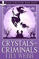 Crystals and Criminals: Paranormal Cozy Mystery (Magic & Mystery Book 8) Kindle Edition