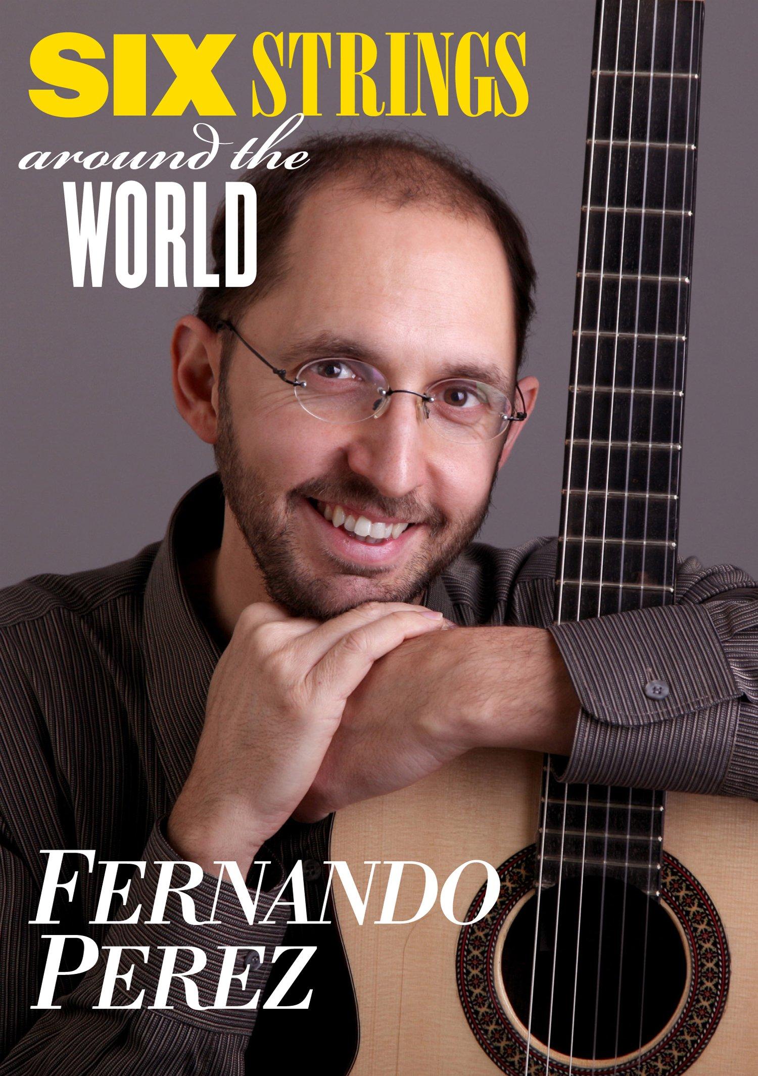DVD : Fernando Perez - Six Strings Around The World (DVD)