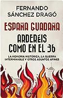 España Guadaña. Arderéis Como En El 36: La