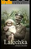 Lalechka: A WW2 Jewish Girl's Holocaust Survival True Story (World War II Survivor Memoir Book 1)