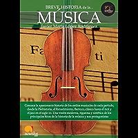 Breve historia de la música (Spanish Edition)