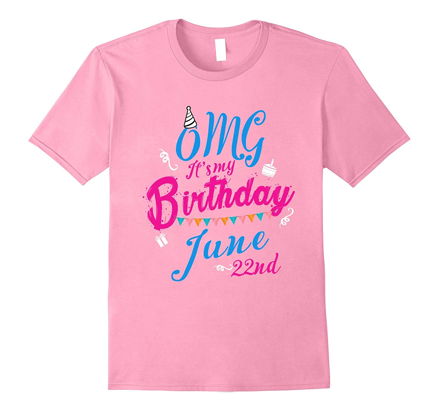 OMG, It's My Birthday Legend Queen Born On 22nd June T Shirt-TH
