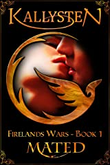 Mated: A Phoenix and Dragon Shifter Romance (Firelands Wars Book 1) Kindle Edition