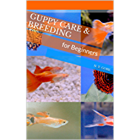Guppy Care & Breeding for Beginners (English Edition)