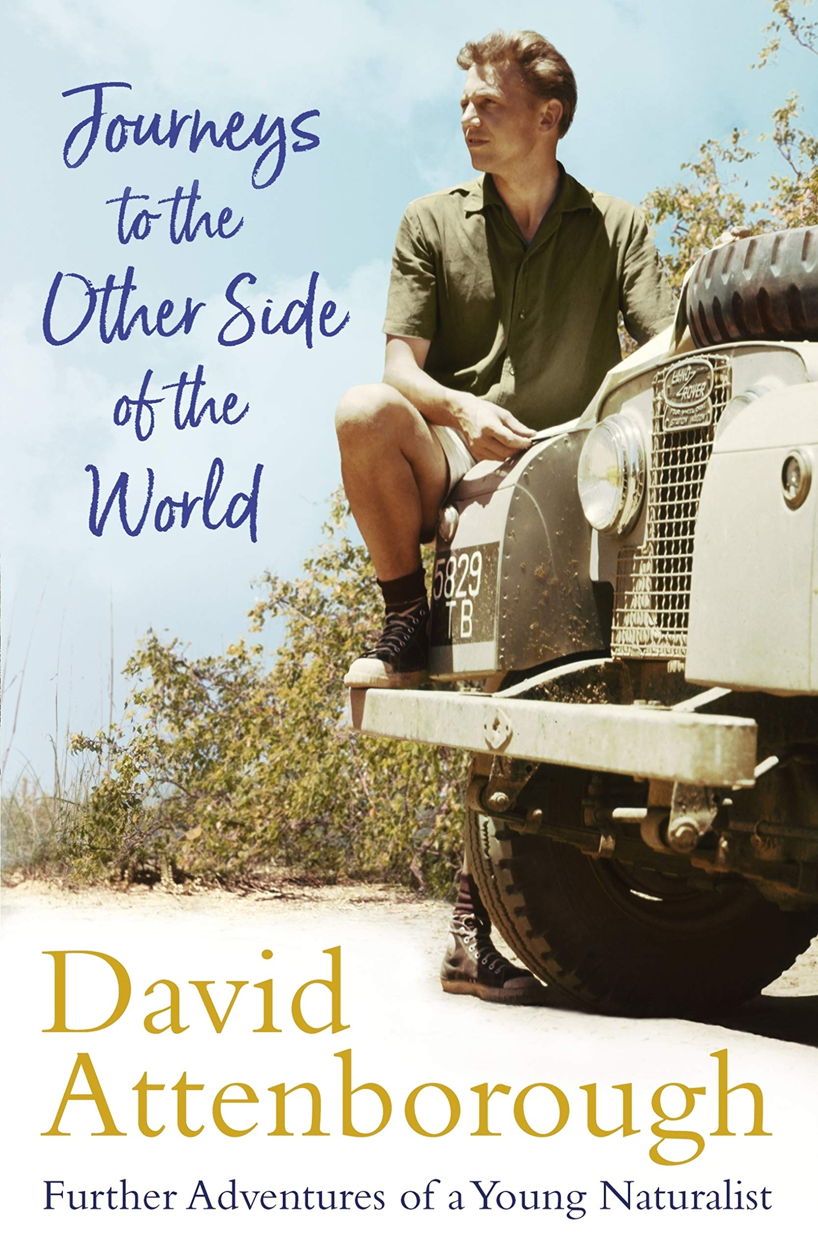 Journeys To The Other Side Of The World  Further Adventures Of A Young David Attenborough  English Edition