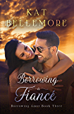 Borrowing a Fiancé (Borrowing Amor Book 3)