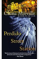 Perdido Street Station (Bas-Lag Book 1) Kindle Edition
