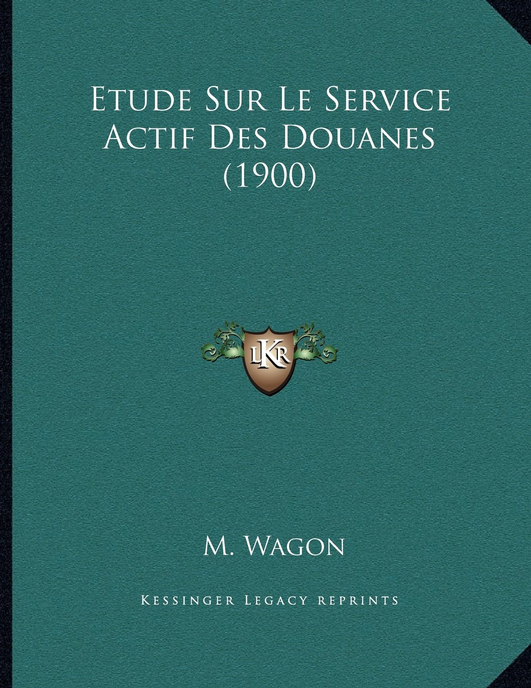 Download Etude Sur Le Service Actif Des Douanes (1900) (French Edition) pdf epub