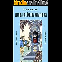 Aladim e a Lâmpada Maravilhosa: (Ilustrado) (Contos Clássicos Livro 4)