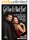 How to Get Your Ex Back Fast! Toy with the Male Psyche and Get Him Back with Skills only a Dating Coach Knows (Relationship and Dating Advice for Women Book 4) (English Edition)
