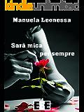 Sarà mica per sempre (Giallo, Thriller & Noir) (Italian Edition)