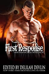 First Response: A Boys Behaving Badly Anthology Book 5 Kindle Edition