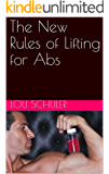 The New Rules of Lifting for Abs (English Edition)