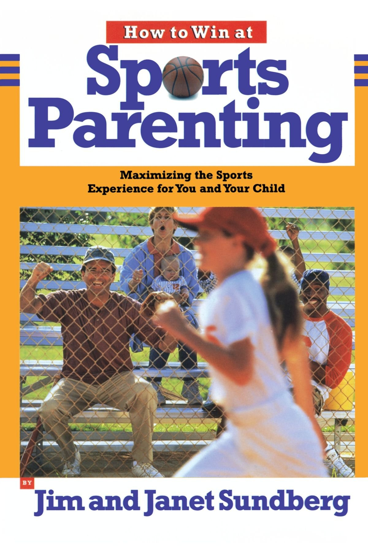 Read Online How to Win at Sports Parenting: Maximizing the Sports Experience for You and Your Child ebook