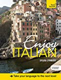 Enjoy Italian Intermediate to Upper Intermediate Course: Improve your fluency and communicate with ease (Teach Yourself)