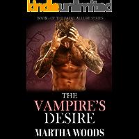 Paranormal Romance: The Vampire's Desire (Fatal Allure Book 1)