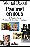 L'Animal en nous : De Darwin à Platon. Petit traité d'ethno-éthologie pratique