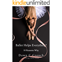 Ballet Helps Everything!: Ten Reasons Why (Garage Ballet Book 1) book cover