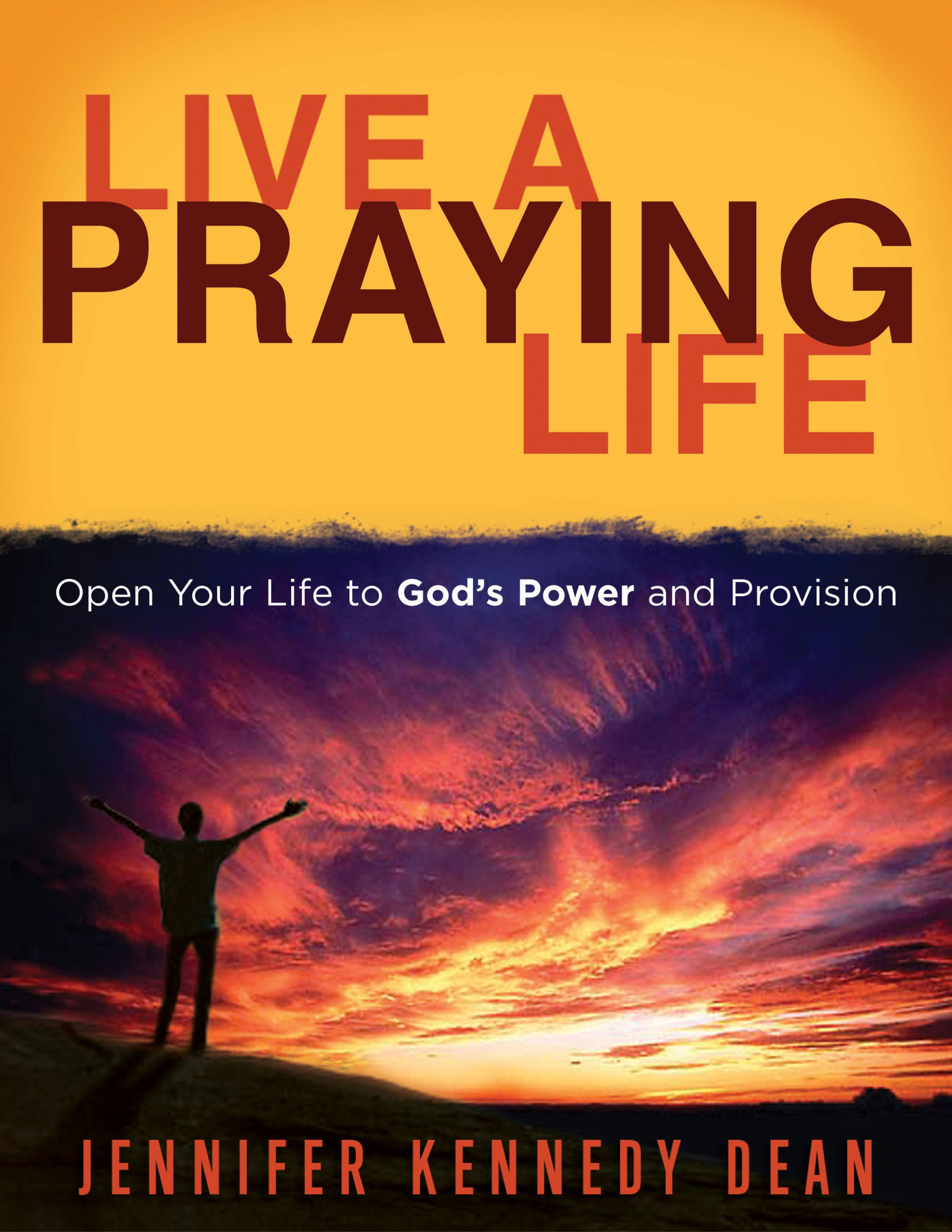 Download Live a Praying Life: Open Your Life to God's Power and Provision pdf