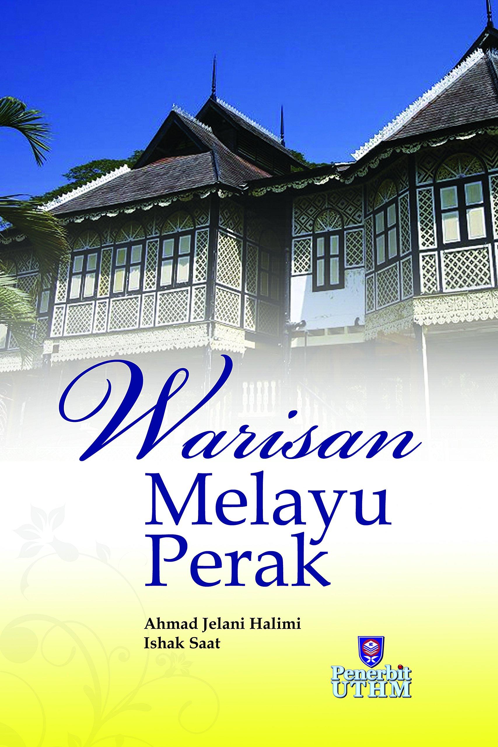 Read Online WARISAN MELAYU PERAK (HERITAGE OF PERAK MALAY) ebook