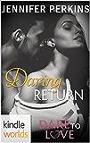 Dare To Love Series: Daring Return (Kindle Worlds Novella)