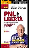 PNL è libertà: Questo libro contiene idee che possono trasformare la tua vita