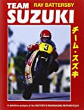 Team Suzuki: The definitive analysis of the factory's roadracing motorcycles