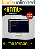HTML: For Beginners(HTML,HTML and CSS,user guide) (English Edition)