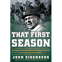 That First Season: How Vince Lombardi Took the Worst Team in the NFL and Set It on the Path to Glory (English Edition)