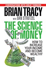The Science of Money: How to Increase Your Income and Become Wealthy Kindle Edition