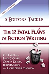 5 Editors Tackle the 12 Fatal Flaws of Fiction Writing (The Writer's Toolbox Series) Kindle Edition