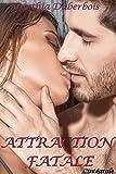 Attraction Fatale: L'intégrale (New Romance, Humour, Erotisme) (Attractions t. 2)