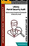 Liferay Portal Security Audit: Cos'è e come funziona il framework di Security Audit (Liferay Development Guide Vol. 2)