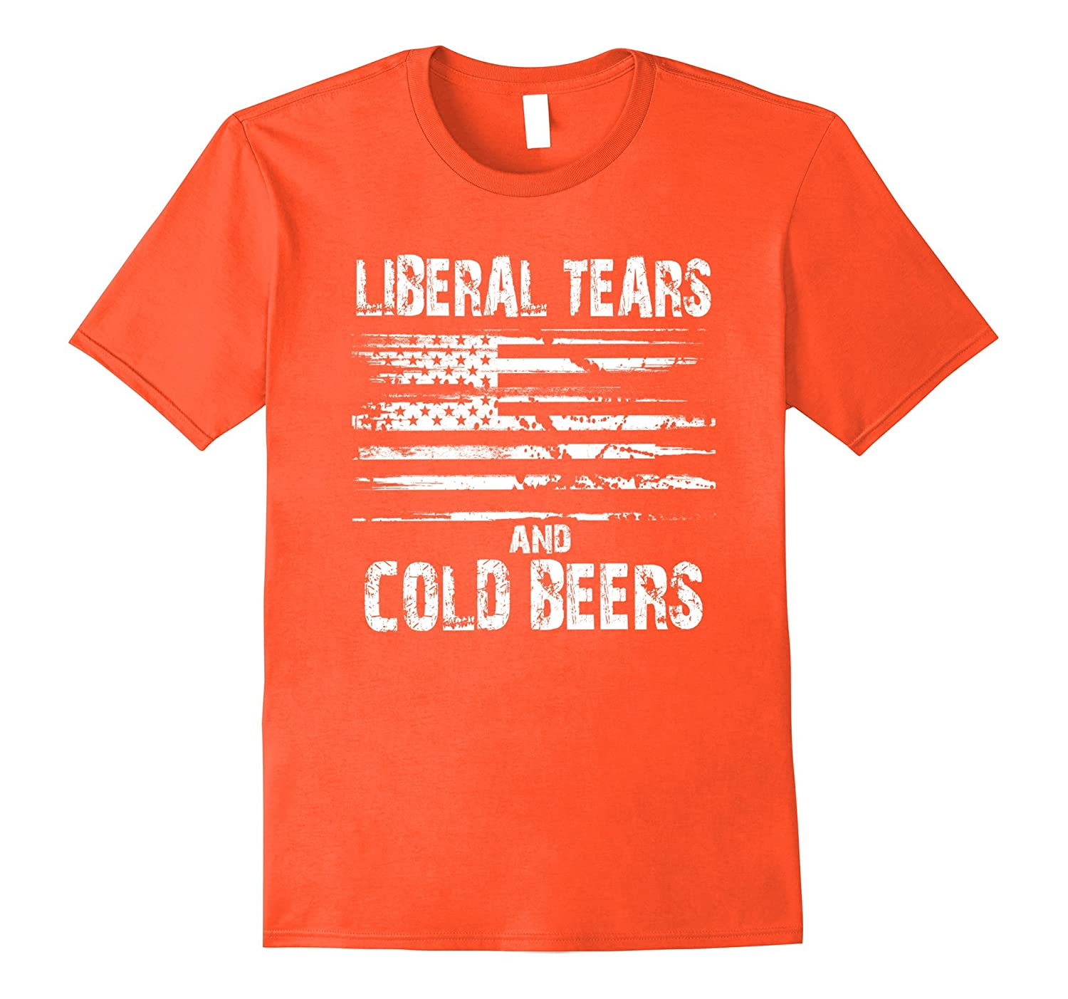 Liberal Tears and Cold Beers - Funny Political T Shirt-PL