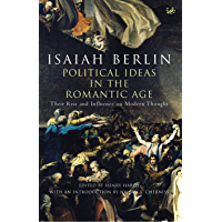 Political Ideas In The Romantic Age: Their Rise and Influence on Modern Thought (English Edition)
