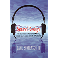 Sound Design: The Expressive Power of Music, Voice and Sound Effects in Cinema