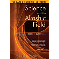 Science and the Akashic Field: An Integral Theory of Everything (English Edition)