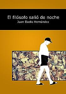 El filósofo salió de noche: Veintitrés cuentos menos uno (Spanish Edition)