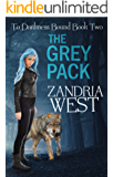 The Grey Pack (To Darkness Bound Book 2)