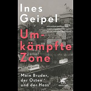Umkämpfte Zone: Mein Bruder, der Osten und der Hass (German Edition)