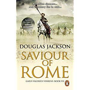 Saviour of Rome: (Gaius Valerius Verrens 7): An action-packed historical page-turner you won't be able to put down