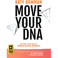 Move Your DNA: Restore Your Health Through Natural Movement Expanded Edition (English Edition)