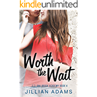 Worth the Wait: A Young Adult Sweet Romance (Oak Brook Academy Book 4)