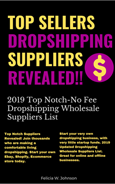 Amazon Com Dropshipping Top Sellers Dropshipping Suppliers Revealed 2019 Top Notch No Fee Dropshipping Wholesale Suppliers List Ebook Johnson Felicia Kindle Store